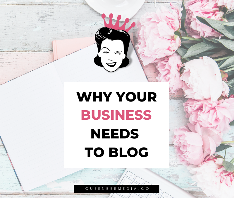 Why Your Business Needs to Blog